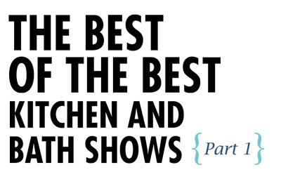 The Best Of The Best Kitchen Bath Shows San Diego Premier